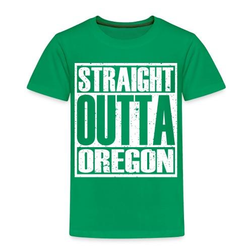 Straight Outta Oregon - Toddler Premium T-Shirt