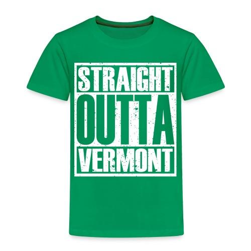 Straight Outta Vermont - Toddler Premium T-Shirt