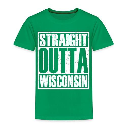 Straight Outta Wisconsin - Toddler Premium T-Shirt