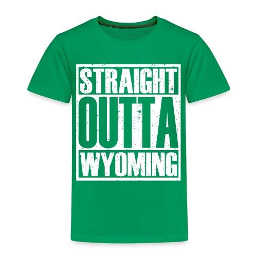 Straight Outta Wyoming - Toddler Premium T-Shirt