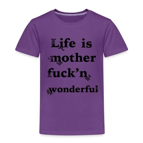 wonderful life - Toddler Premium T-Shirt