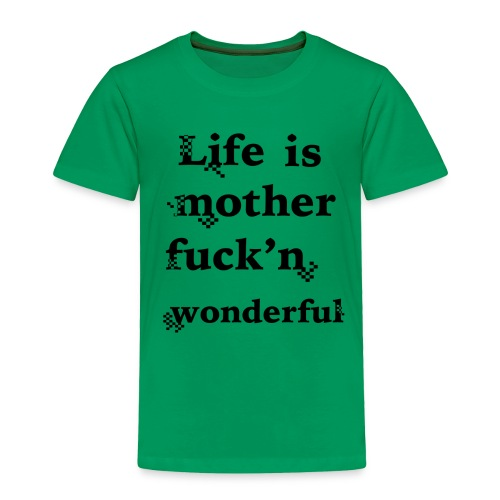 wonderful life - Toddler Premium T-Shirt