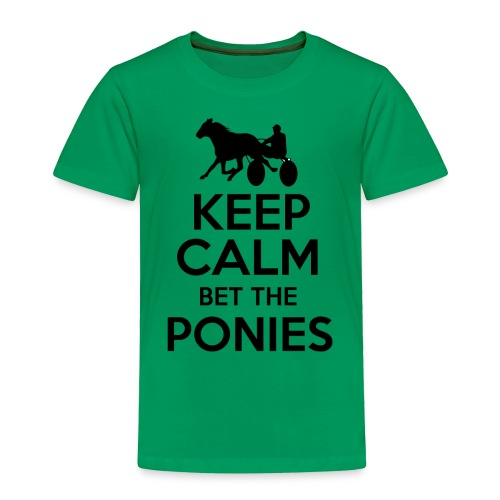 Keep Calm and Bet The Ponies - Standardbred - Toddler Premium T-Shirt