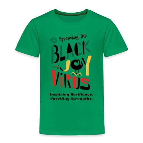Spreading the Black Joy Virus - Toddler Premium T-Shirt