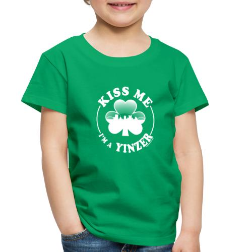 Kiss Me I'm a Yinzer (White on Green) - Toddler Premium T-Shirt