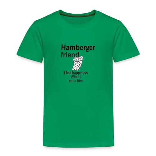 Hamberger friend - Toddler Premium T-Shirt