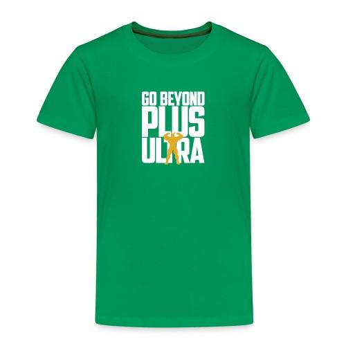 High Plus Ultra - Toddler Premium T-Shirt