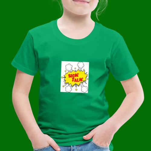 Sick Talk - Toddler Premium T-Shirt