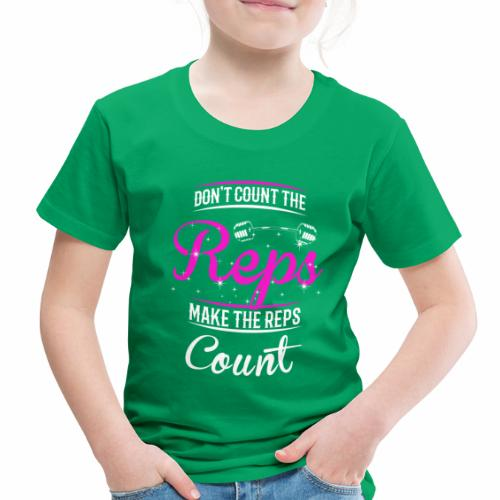 Count The Reps - Reps Count - Toddler Premium T-Shirt