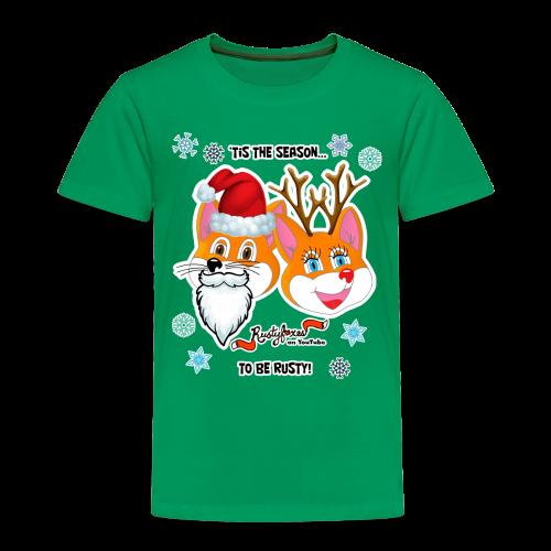 'Tis the Season - Toddler Premium T-Shirt