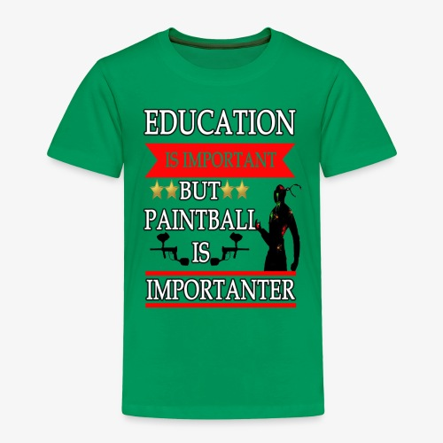 Education is Important but paintball is importante - Toddler Premium T-Shirt