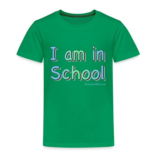 I Am In School B/G - Toddler Premium T-Shirt