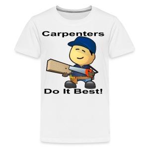 Carpenters Do It Best - Kids' Premium T-Shirt