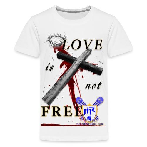 LoveIsNotFree - Kids' Premium T-Shirt