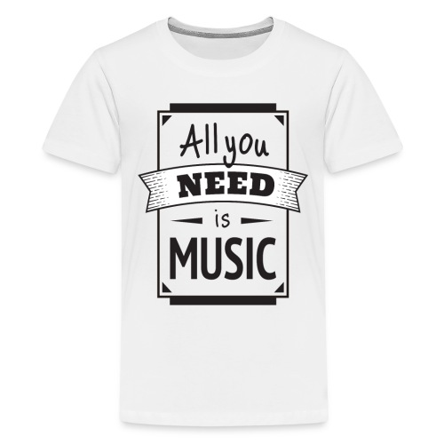 Funny All You Need Is Music Quote Singing, Singer - Kids' Premium T-Shirt