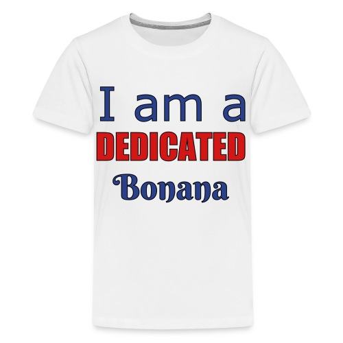 I am a dedicated bonana - Kids' Premium T-Shirt