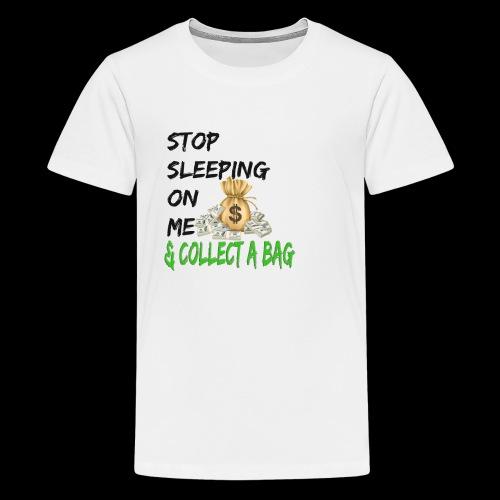 Stop Sleeping On Me And Collect A Bag - Kids' Premium T-Shirt
