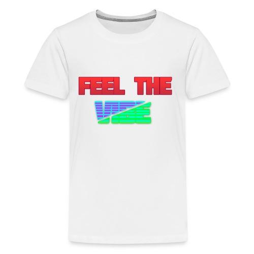Feel The Vibe - Kids' Premium T-Shirt