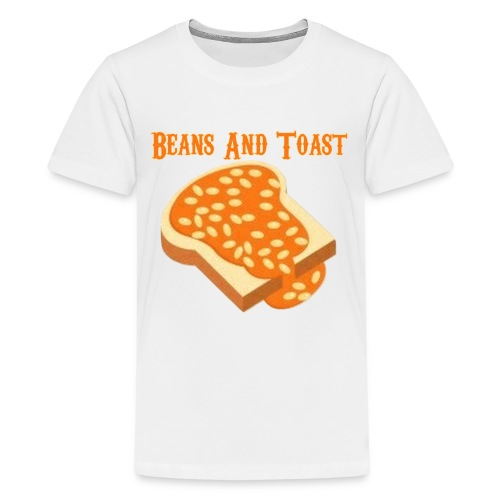 Beans And Toast - Kids' Premium T-Shirt