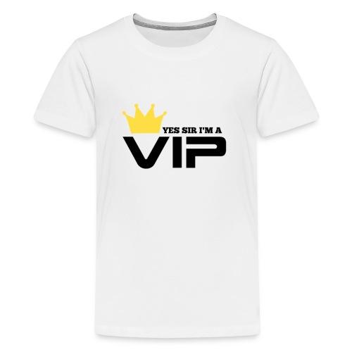 yes sir I'm a VIP - Kids' Premium T-Shirt