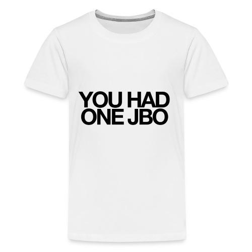 YOU HAD ONE JOB - Kids' Premium T-Shirt