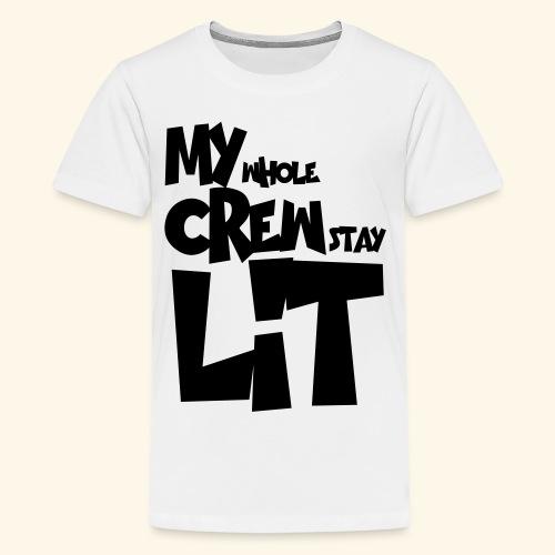 My Crew Lit - Kids' Premium T-Shirt