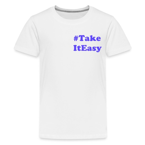 #TakeITEasy - Kids' Premium T-Shirt