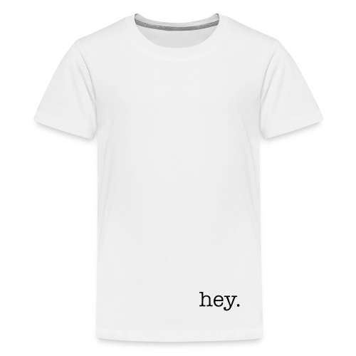 hey. - Kids' Premium T-Shirt