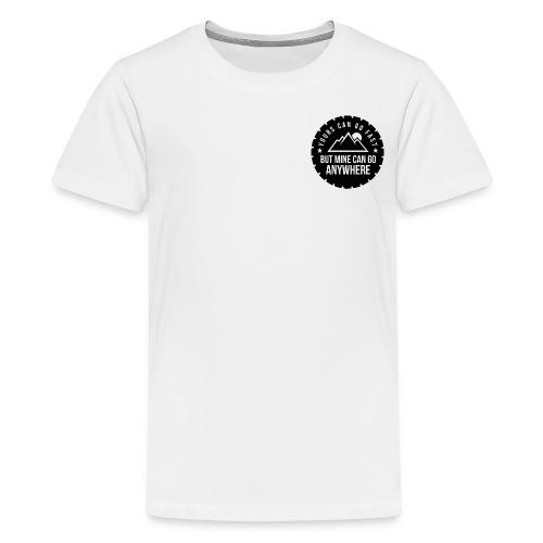 Mine Can Go Anywhere - Kids' Premium T-Shirt