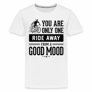 You are only one ride away from a good mood - Kids' Premium T-Shirt