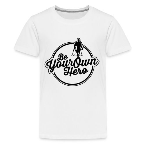 Be Your Own Hero II - Kids' Premium T-Shirt