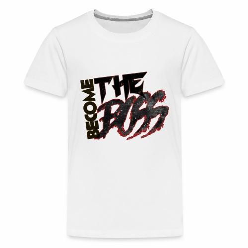 Become The Boss - Kids' Premium T-Shirt