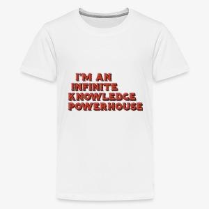 I'm an Infinite Knowledge Powerhouse - Kids' Premium T-Shirt