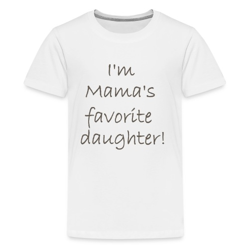 I'm Mama's Favorite Daughter - Kids' Premium T-Shirt