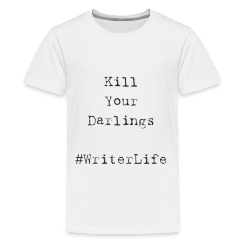 Kill Your Darlings - Writer Life - Kids' Premium T-Shirt