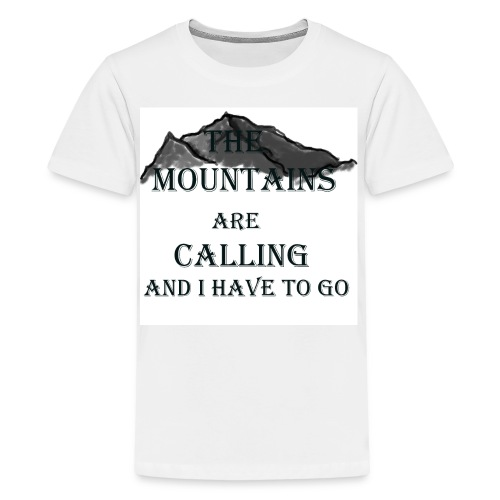 The Mountains Are Calling - Kids' Premium T-Shirt