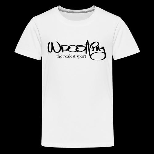 Wrestling - the realest sport. - Kids' Premium T-Shirt