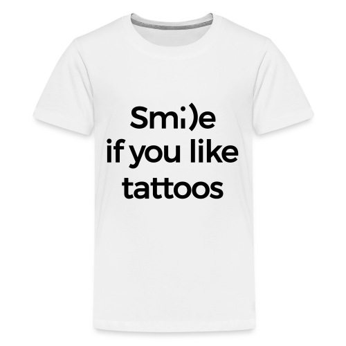 Smile if you like tattoos - Kids' Premium T-Shirt