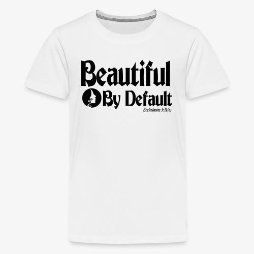 Beautiful By Default (Black) - Kids' Premium T-Shirt