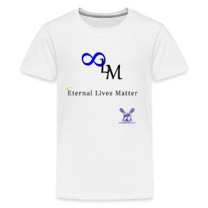 Eternal Lives Matter - Kids' Premium T-Shirt