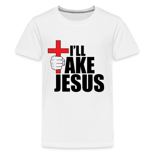 I'll Take Jesus Regular Print - Kids' Premium T-Shirt