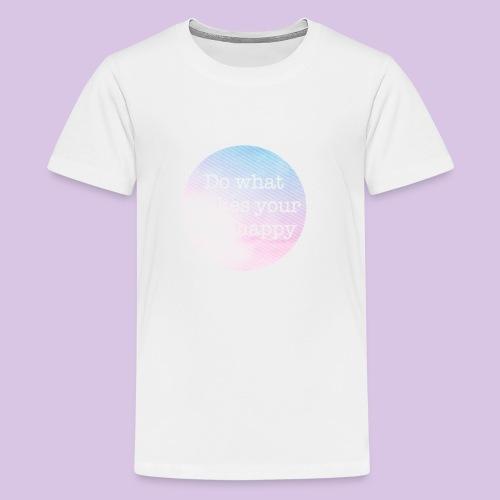Do what makes your soul happy - Kids' Premium T-Shirt