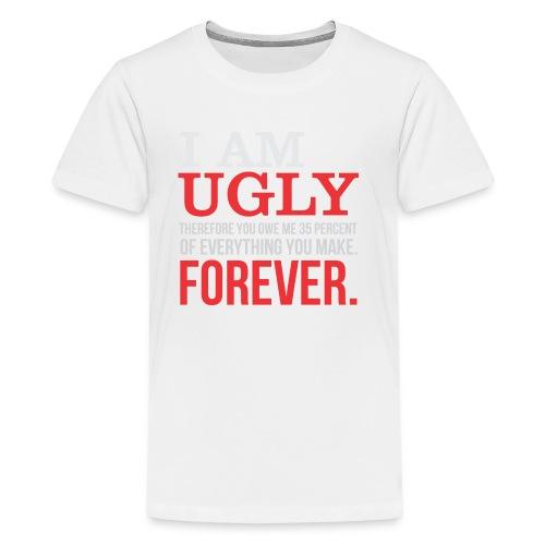 I AM UGLY - Kids' Premium T-Shirt