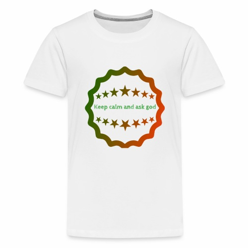 Keep calm and ask god - Kids' Premium T-Shirt