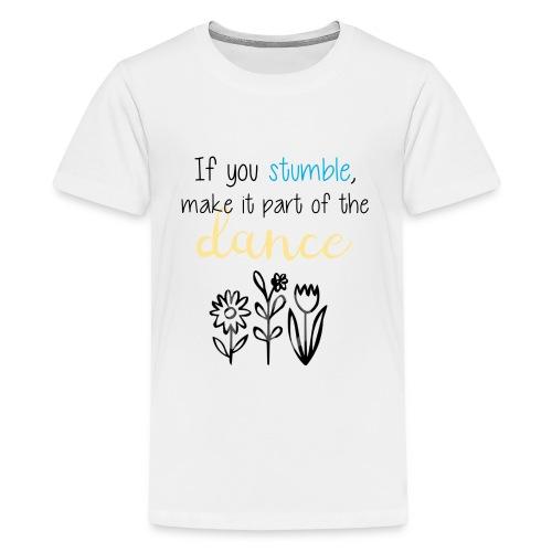 If You Stumble Motivational Design. - Kids' Premium T-Shirt