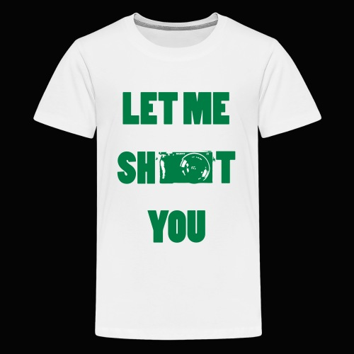 Let me shoot you - Kids' Premium T-Shirt