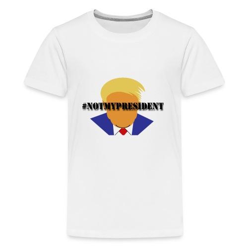 #NotMyPresident - Kids' Premium T-Shirt