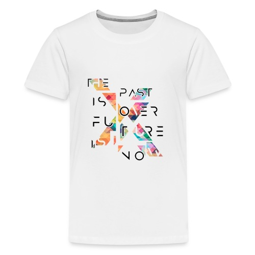 The past is over. The future is now. - Kids' Premium T-Shirt