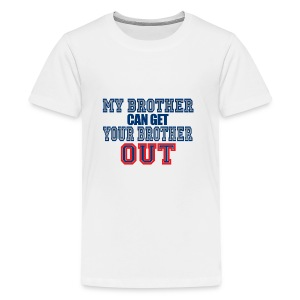 10 my brother copy - Kids' Premium T-Shirt