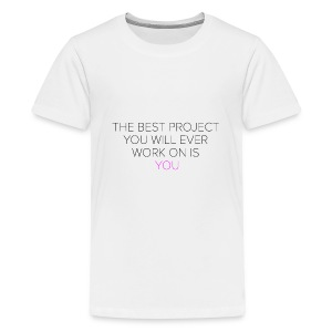 The best project you will ever work on is you - Kids' Premium T-Shirt